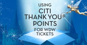 Citi ThankYou Points for WDW